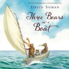 Three Bears in a Boat - David Soman