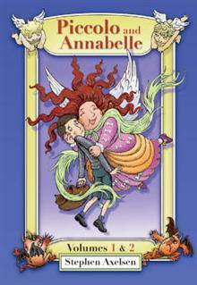Piccolo and Annabelle: 2 in One Volume (Piccolo and Annabelle, #1 and #2) - Stephen Axelsen