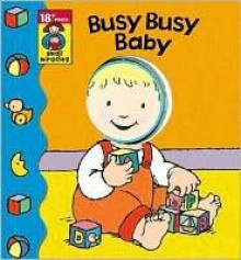 Busy, Busy Baby - Allia Zobel Nolan