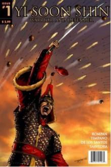 Yi Soon Shin: Warrior and Defender #1 - Onrie Kompan, David Anthony Kraft, Len Strazewski, Mort Castle, Giovanni Paolo Timpano, Adriana De Los Santos, Joel Saavedra
