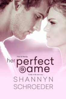 Her Perfect Game - Shannyn Schroeder