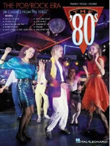The Pop/Rock Era: The '80s - Hal Leonard Publishing Company