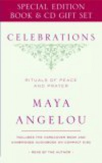 Celebrations: Rituals of Peace and Prayer [With CD] - Maya Angelou