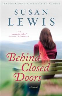Behind Closed Doors: A Novel - Susan Lewis