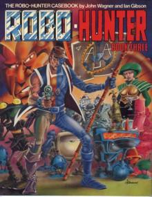 Robo-Hunter: Book Three - John Wagner