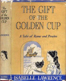 The Gift of the Golden Cup - Isabelle Lawrence