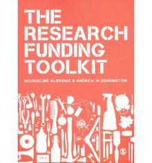 The Research Funding Toolkit - Andrew M. Derrington, Jacqueline Aldridge