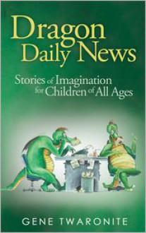 Dragon Daily News - Gene Twaronite