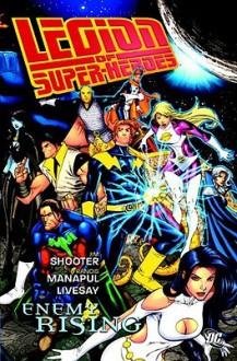 Legion of Super-Heroes: Enemy Rising - Jim Shooter, Francis Manapul, John Livesay