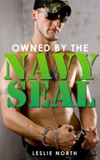 Owned by the Navy Seal - Leslie North