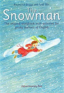 The Snowman: The Original Storybook With Activities For Young Learners Of English - Gail Ellis, Raymond Briggs