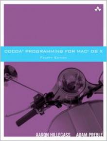 Cocoa Programming for Mac OS X - Aaron Hillegass, Adam Preble