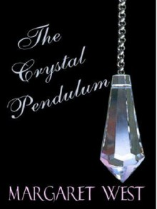 The Crystal Pendulum - Margaret West
