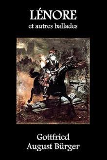 Lenore Et Autres Ballades - Gottfried August Bürger