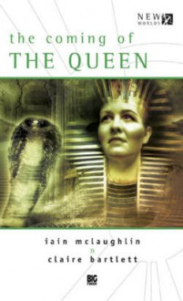 Coming of the Queen - Iain McLaughlin, Claire Bartlett