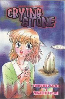 Crying Stone - Kazuko Tomidokoro, Natsumi Yamaguchi