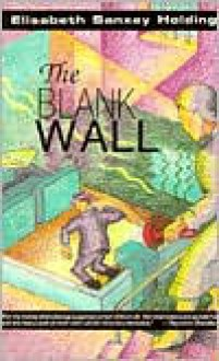 The Blank Wall; The Innocent Mrs. Duff - Elisabeth Sanxay Holding HOLDING, Peter Schwed (Introduction)