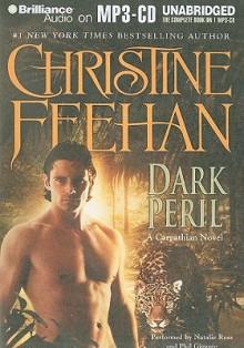 Dark Peril (Carpathians, #21) - Phil Gigante, Christine Feehan, Natalie Ross