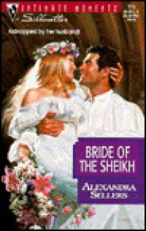 Bride of the Sheikh - Alexandra Sellers