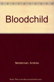 Bloodchild - Andrew Neiderman