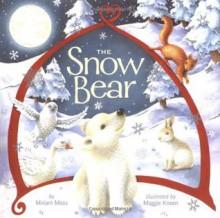 Snow Bear - Miriam Moss, Maggie Kneen