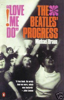"Love Me Do!: ""Beatles"" Progress - Michael Braun"