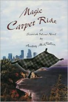 Magic Carpet Ride - Audrey McClellan