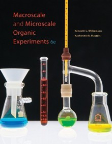 Macroscale and Microscale Organic Experiments - Kenneth Williamson, Robert Minard, Katherine M. Masters