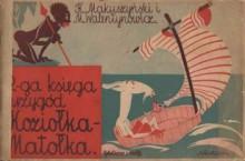 Druga księga przygód Koziołka Matołka - Kornel Makuszyński, Marian Walentynowicz