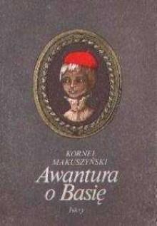 Awantura o Basię - Kornel Makuszyński