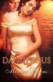 Dangerous - Monica Burns