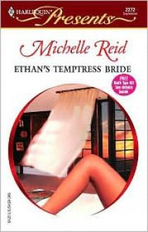 Ethan's Temptress Bride - Michelle Reid