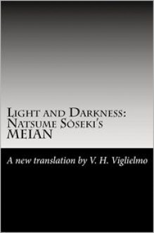 Light and Darkness - Sōseki Natsume, Sōseki Natsume, V.H. Viglielmo
