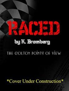 Raced - K. Bromberg