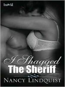 I Shagged the Sheriff - Nancy Lindquist