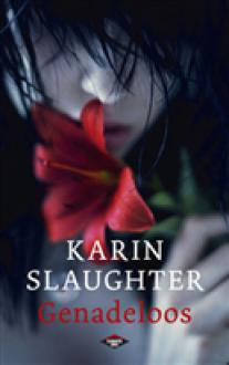 Genadeloos - Karin Slaughter, Ineke Lenting