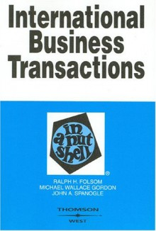 International Business Transactions in a Nutshell - Ralph H. Folsom, John A. Spanogle Jr.