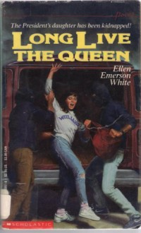 Long Live the Queen - Ellen Emerson White