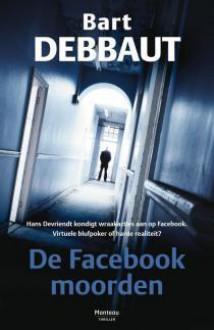 De Facebookmoorden - Bart Debbaut