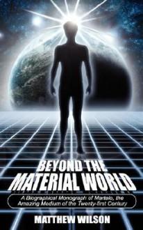 Beyond the Material World - Matthew Wilson