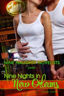 Nine Nights in New Orleans - Sydney Somers, Kate Davies, P.G. Forte, Kelly Jamieson, Meg Benjamin, Skylar Kade, Erin Nicholas, Juniper Bell, Kinsey Holley