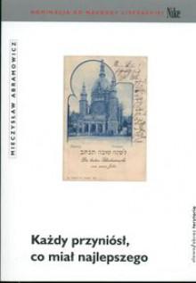 Każdy przyniósł co miał najlepszego - Mieczysław Abramowicz