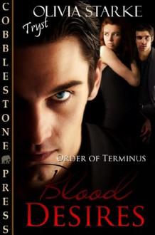 Blood Desires - Olivia Starke