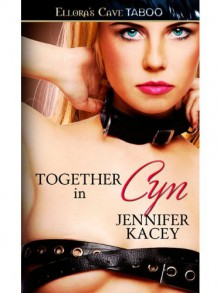 Together in Cyn: 1 (Members Only) - Jennifer Kacey