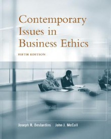 Contemporary Issues in Business Ethics - Joseph R. Des Jardins, John J. McCall