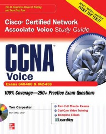 CCNA Cisco Certified Network Associate Voice Study Guide (Exams 640-460 & 642-436) - Tom Carpenter