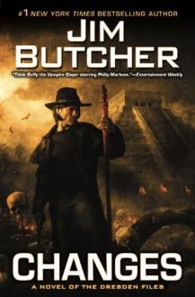 Changes (Dresden Files, Book 12) - Jim Butcher