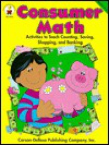 Consumer Math: Activities to Teach Counting, Saving, Shopping, and Banking - Susan Julio