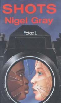 Shots - Nigel Gray
