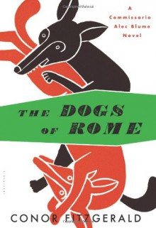 The Dogs of Rome (Audio) - Conor Fitzgerald, Saul Reichlin